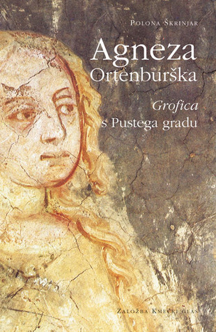 Agneza Ortenburška  by  Polona Škrinjar