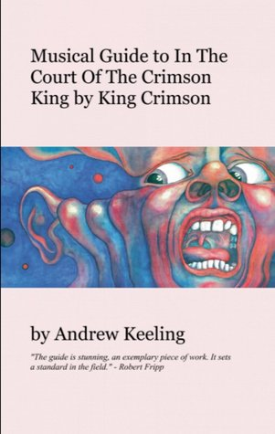 Musical Guide to In The Court Of The Crimson King King Crimson by Andrew Keeling