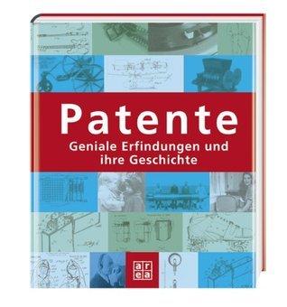 Handbuch Patente. Geniale Erfindungen und ihre Geschichte  by  Ben Ikenson