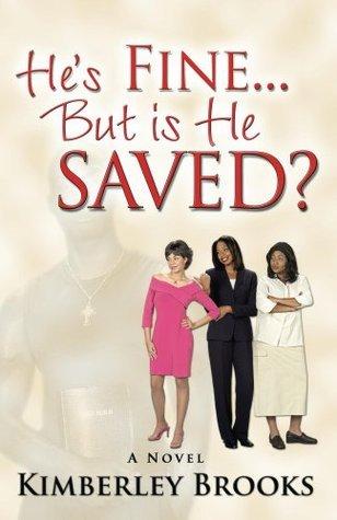 Hes Fine...But is He Saved? Kimberley Brooks