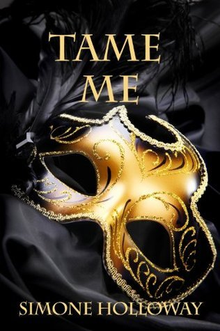 Tame Me: The Complete Series Simone Holloway