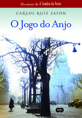 O Jogo do Anjo  by  Carlos Ruiz Zafón