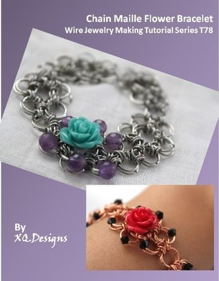 Chain Maille Flower Bracelet Wire Jewelry Making Tutorial Series T78  by  XQDesigns