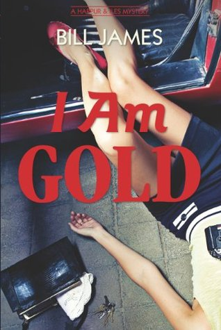 I Am Gold: A Harpur & Iles Mystery (Vol. Book 27) (Harpur & Iles Mysteries)  by  Bill  James