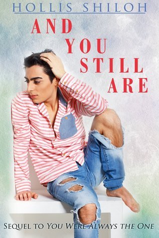 And You Still Are  by  Hollis Shiloh