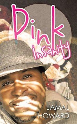 PINK INSANITY  by  Jamal Howard