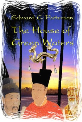 The House of Green Waters - Southern Swallow Book IV  by  Edward C Patterson