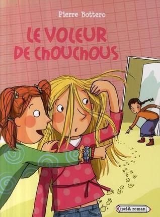 Le Voleur de chouchous  by  Pierre Bottero