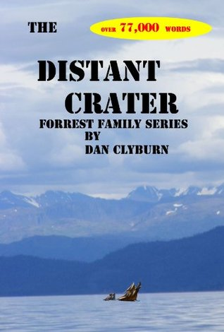 The Distant Crater (Forrest Family Series)  by  Dan Clyburn