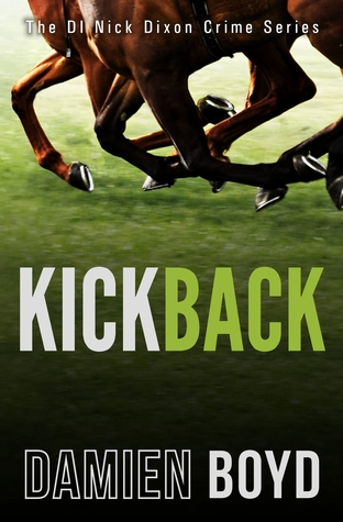 Kickback (The DI Nick Dixon Crime Series #3)  by  Damien Boyd