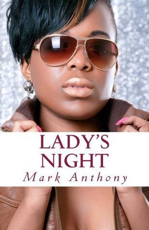 Ladys Night  by  Mark  Anthony