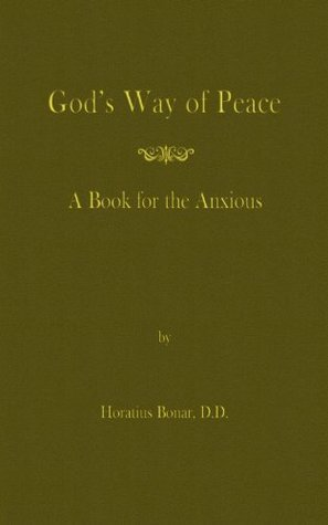 Gods Way of Peace: A Book For The Anxious Horatius Bonar