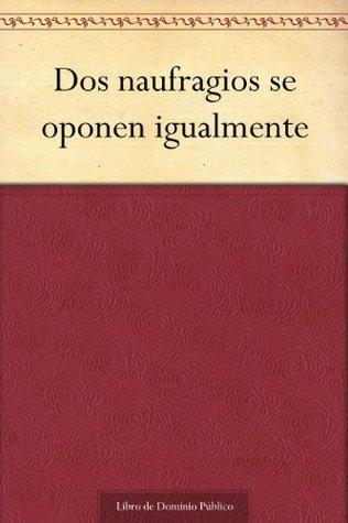 Dos naufragios se oponen igualmente  by  Gabriel Bocangel