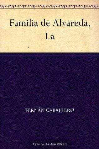 Familia de Alvareda, La  by  Fernán Caballero