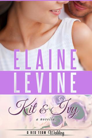 Kit & Ivy: A Red Team Wedding Novella (Red Team, #3.5) Elaine Levine