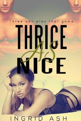 Thrice As Nice Ingrid Ash