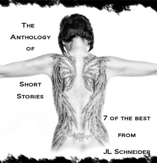 The Anthology of Short Stories  by  J.L. Schneider