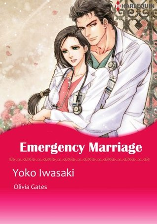 Emergency Marriage  by  Yoko Iwazaki