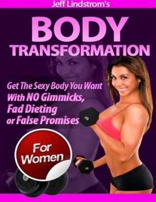 Body Transformation - For Women  by  Jeff Lindstrom