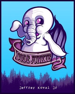 Code Junkie  by  Jeffrey Koval Jr.
