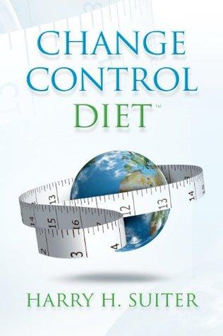 Change Control Diet Harry H. Suiter