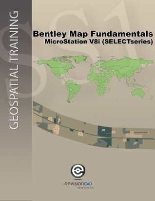 Bentley Map V8i (SELECTseries) Fundamentals  by  Rodney Wing