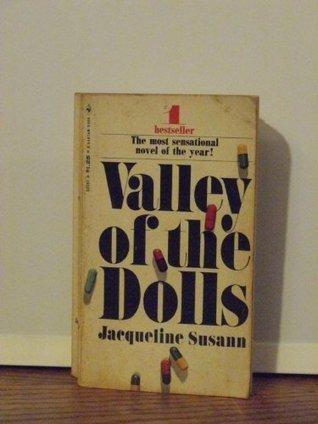 Valley of the Dolls: a Novel Jacqueline Susann