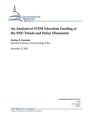 An Analysis of STEM Education Funding at the NSF: Trends and Policy Discussion  by  Heather B. Gonzalez