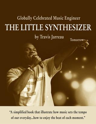 The Little Synthesizer  by  Travis Jarreau