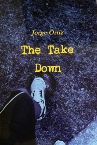 The Take Down Jorge   Ortiz