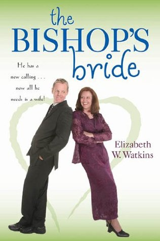 The Bishops Bride Elizabeth W. Watkins
