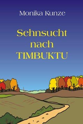 Sehnsucht nach Timbuktu  by  Monika Kunze