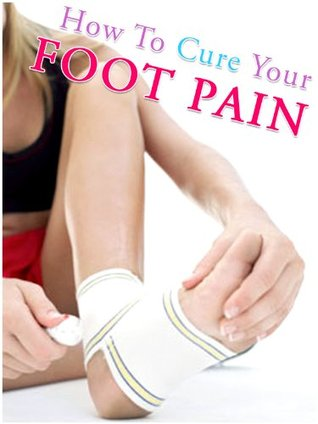 How To Cure Your Foot Pain Ben Illatin