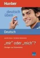 """""""mir"""" oder """"mich""""? Übungen zur Formenlehre Joachim Busse"""