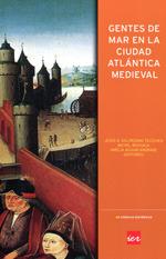 Gentes de mar en la Ciudad atlántica médiéval  by  Jesús Ángel Solórzano Telechea