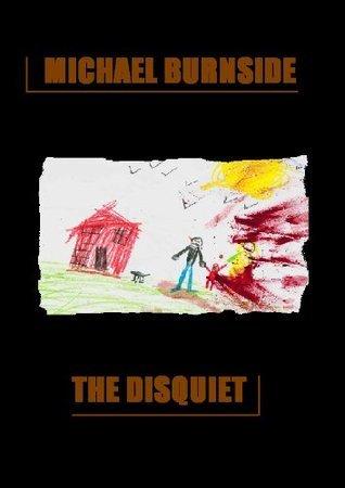 The Disquiet  by  Michael Burnside