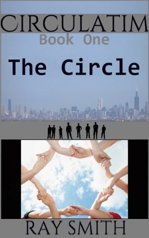 Circulatim - Book Two - The Circle Squared  by  Ray  Smith