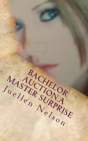 Bachelor Auction: A Master Surprise Juellen Nelson