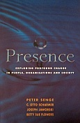 Presence: Exploring Profound Change in People, Organizations and Society  by  Peter M. Senge