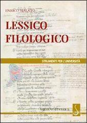 Lessico filologico. Un approccio alla filologia Enrico Malato