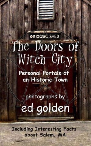 The Doors of Witch City: Personal Portals in an Historic Town ed golden