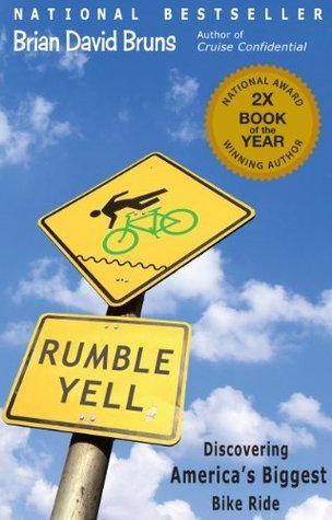 Rumble Yell: Discovering Americas Biggest Bike Ride Brian David Bruns