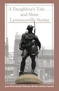 A Doughboys Tale...and More Lawrenceville Stories  by  James Wudarczyk