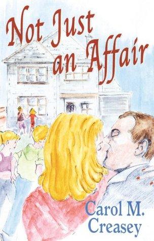 Not Just an Affair Carol M. Creasey