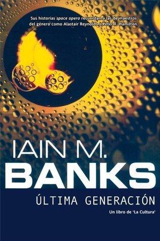 Última generación Iain M. Banks