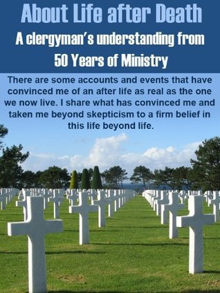 About Life After Death : A Clergymans understanding From 50 Years Of Ministry  by  Leonard Greenhall