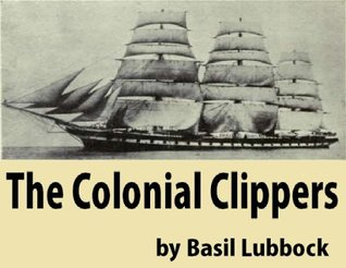The Colonial Clippers Basil Lubbock