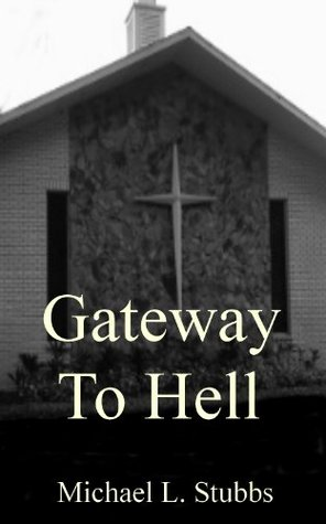 Gateway to Hell  by  Michael Stubbs