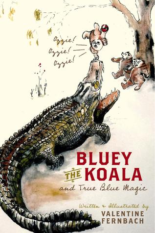 Bluey The Koala and True Blue Magic: Ozzie, Ozzie, Ozzie! Valentine Fernbach