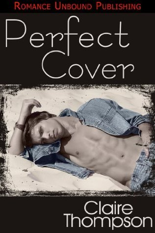 Perfect Cover  by  Claire Thompson